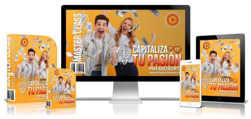 Cómo Capitalizar tu Pasión Para Adolescentes
